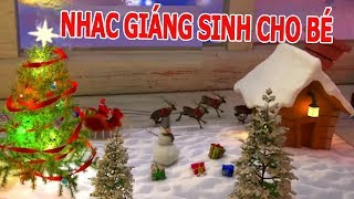 LIÊN KHÚC NHẠC GIÁNG SINH THIẾU NHI 🎁 Jingle Bell ♫ Nhạc Noel Cho Bé