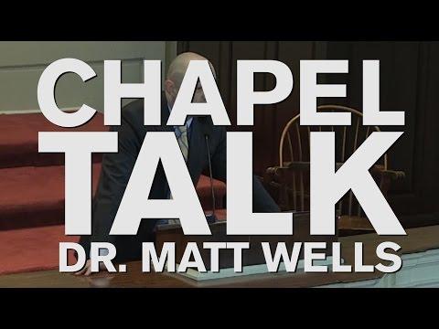 Chapel Talk at Wabash College: Dr. Matt Wells (March 30, 2017)