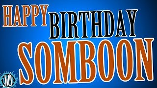 HAPPY BIRTHDAY SOMBOON! 10 Hours Non Stop Music & Animation For Party Time #Birthday   #Somboon