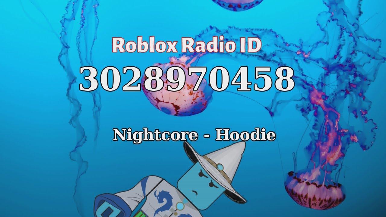 Nightcore Hoodie Roblox Id Roblox Radio Code Roblox Music Code Youtube