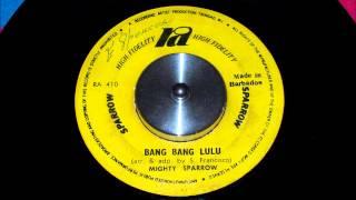 Mighty Sparrow - Bang Bang Lulu