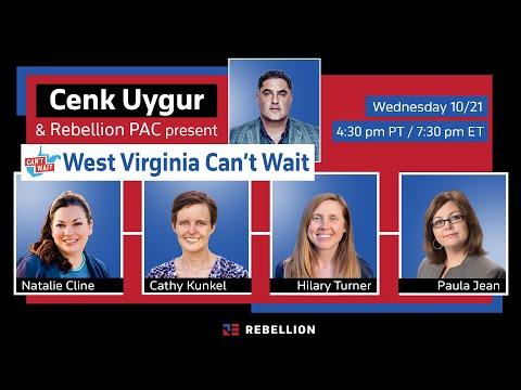 "Cenk Uygur presents ""West Virginia Can't Wait"""