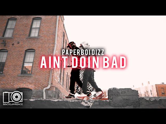 Paperboi Dizz - Aint Doin Bad