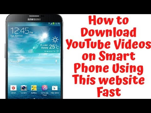 How To Download YouTube Videos Fast On Smart Phone