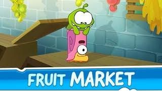 Om Nom Stories: Fruit Market (Episode 27, Cut the Rope 2)