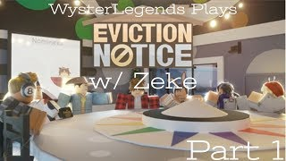 Roblox Game Show?! | Eviction Notice w/ Zeke (Part 1)