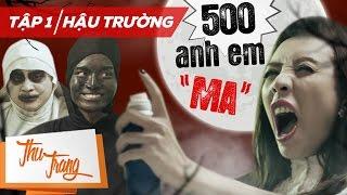 """Hậu Trường 500 Anh Em """"Ma"""" Tập 1 - Thu Trang ft. Trấn Thành, La Thành BB Trần, Tiến Luật"""
