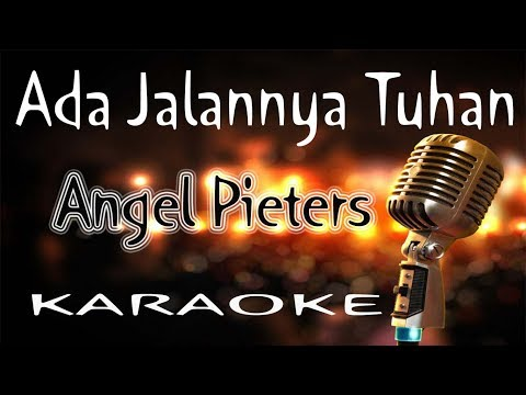 Download lagu Mp3 Ada Jalannya Tuhan - Angel Pieters ( KARAOKE HQ Audio ) terbaru 2020