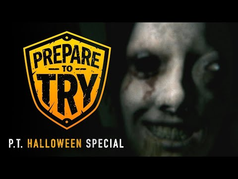 Playing P.T. for the First Time (Prepare To Try: Halloween Special)