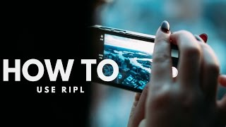 How To Use Ripl