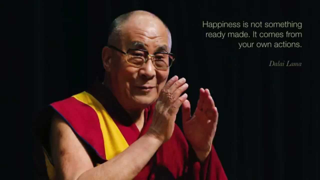 Kết quả hình ảnh cho Happiness comes from our action, dalai lama