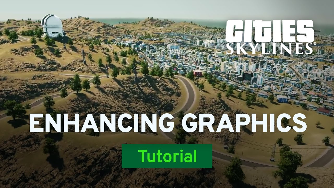 Enhancing Your Game's Graphics by Pres   Mod Workshop   Cities: Skylines