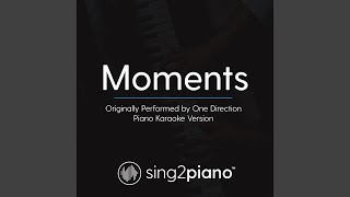 Moments (Originally Performed By One Direction) (Piano Karaoke Version)