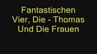Fantastischen Vier - Thomas Und Die Frauen