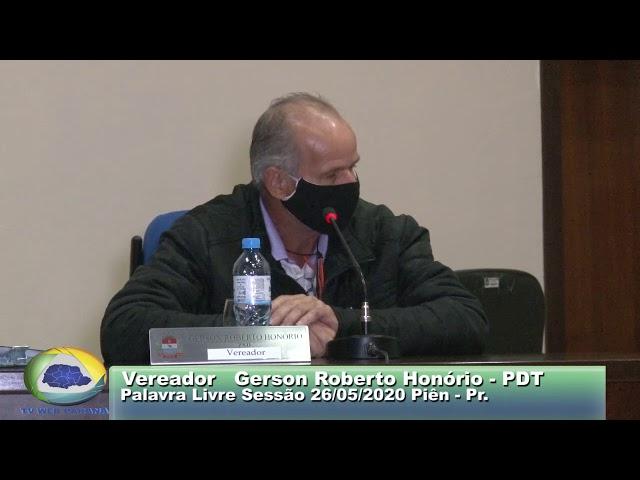 Vereador Gerson Roberto Honório PDT  Palavra Livre Sessão 26 05 2020