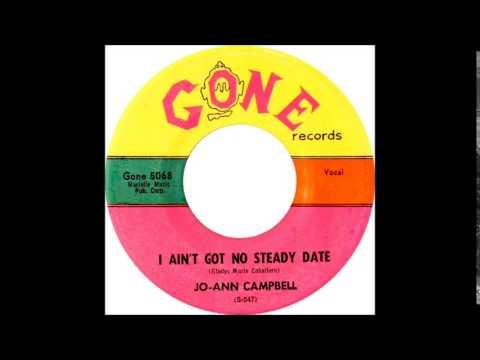 I Ain't Got No Steady Date - Jo Ann Campbell '59 Gone 5068