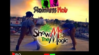 Stainless Mob  - Show Me The Magic