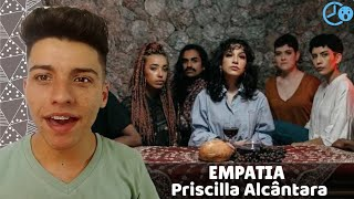 Priscilla Alcântara - Empatia  REACTION / REACT