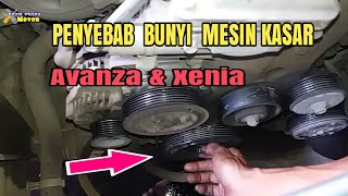 BUNYI MESIN KASAR PADA AVANZA/XENIA INI PENYEBAB DAN SOLUSINYA!! #Bayuputramotor
