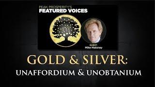 Gold & Silver Will Become Unaffordium & Unobtainium