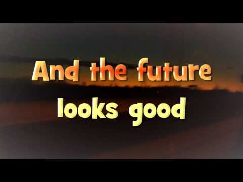 Future Looks Good (Lyrics)