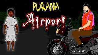 Purana Airport - पुराना एयरपोर्ट | Hindi Horror Stories | Bhoot Ki Kahaniya
