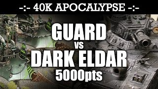 APOCALYPSE Imperial Guard vs Dark Eldar 40K Battle Report EPIC SNATCH AND GRAB! 7th Ed 5000pts   HD