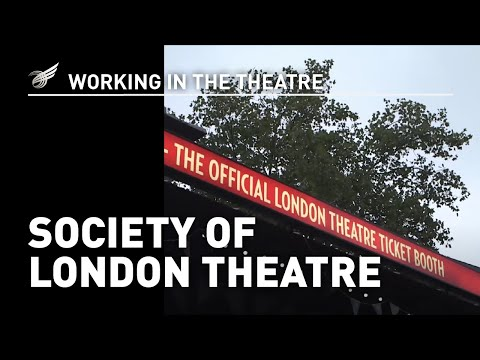 Working In The Theatre: Society of London Theatre