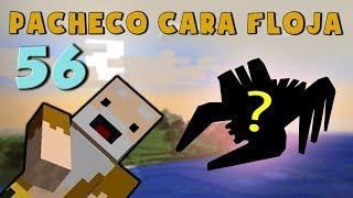 Pacheco cara Floja 56 | COMO HACER UN MONSTRUO en Minecraft