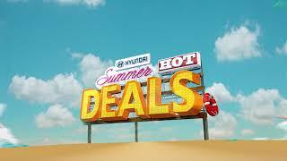 JUNE 15   HYUNDAI SUMMER HOT DEALS