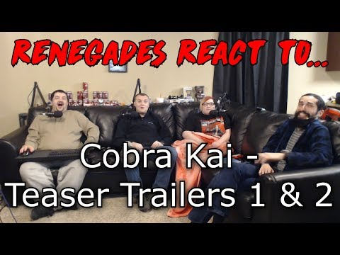 Renegades React to... Cobra Kai - Official Teaser Trailers 1 & 2