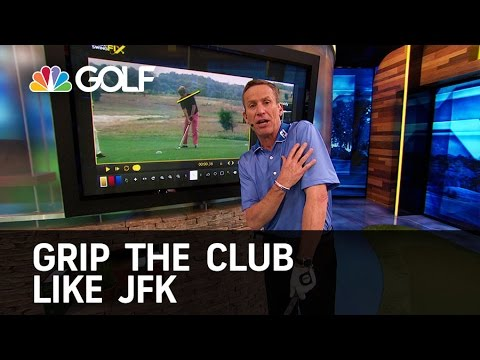 Grip the Club Like President John F. Kennedy | Golf Channel