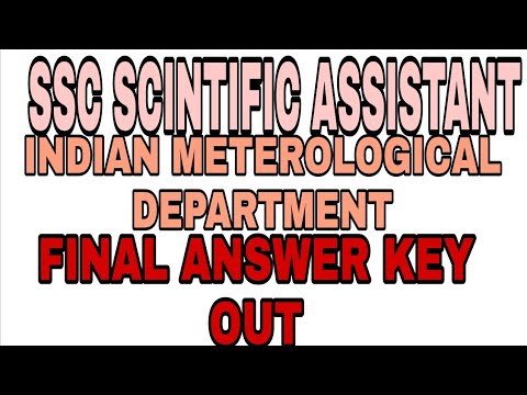 SSC SCINTIFIC ASSISTANT (INDIAN METEROLOGICAL DEPARTMENT) 2017 EXAMINATION FINAL ANSWER KEY OUT