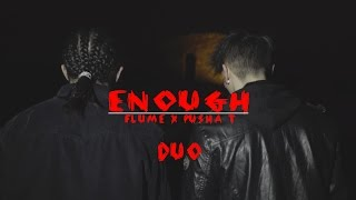 Смотреть клип Duo X Flume X Pusha T - Enough