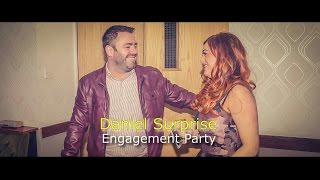 Engagement Party Surprise - for my fiance Daniel