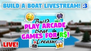 PLAY ARCADE GAMES (FOR R)! (LIVE) 🕹🤑 - Baue ein Boot für Schatz ROBLOX