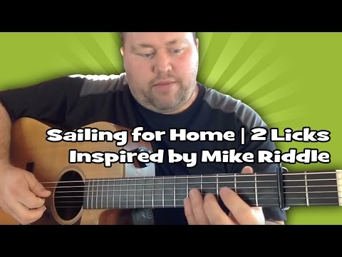 Sailing for Home | 2 Licks Inspired by Mike Riddle