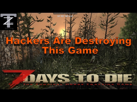 7 Days To Die Hackers Are Destroying This Game EP 16