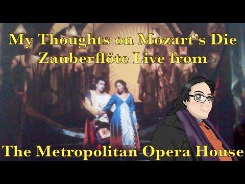 My Thoughts on Mozart's Die Zauberflöte Live from the Metropolitan Opera House