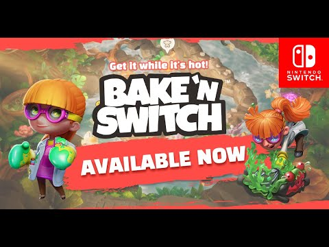 Bake 'n Switch – AVAILABLE NOW on Nintendo Switch!