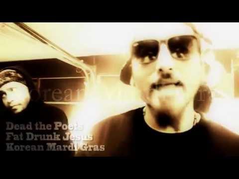 DEAD THE POET5 - FAT DRUNK JESUS [Official Video] - KOREAN MARDI GRAS