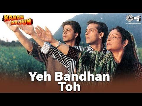 Yeh Bhandhan To Pyar Ka Bandhan Hai - Karan Arjun