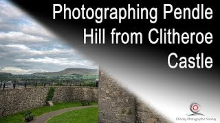Photographing Pendle Hill from Clitheroe Castle