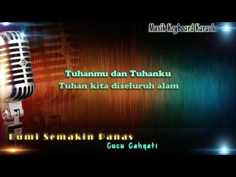 Cucu Cahyati - Bumi Semakin Panas Karaoke Tanpa Vokal