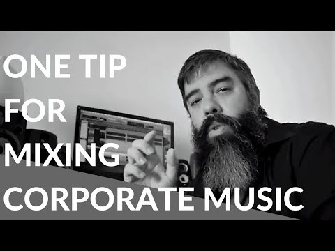 One Tip For Mixing Corporate Stock Music