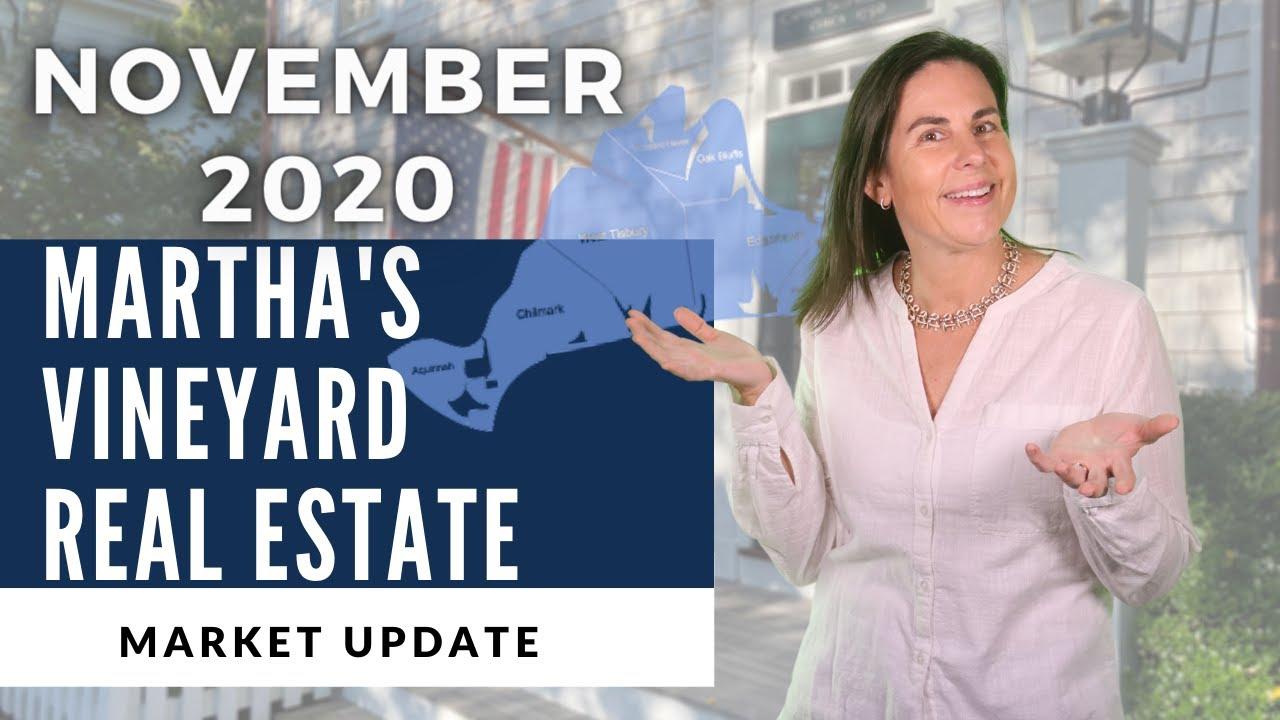 Martha's Vineyard - Real Estate Market Update November 2020