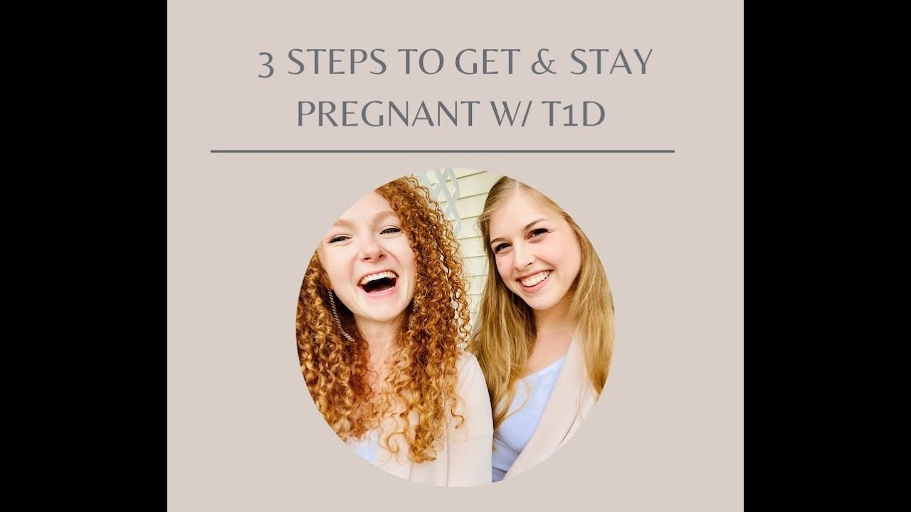 3 Steps to Get Pregnant and Stay Pregnant with T1D