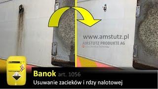 Amstutz Banok jak usunąć zacieki z plandeki czarne plamy usuwanie rdzy nalotowej czarnych plam mycie
