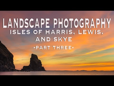 Landscape Photography : Isle of Harris, Lewis and Skye and Beyond (Part Three)