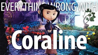 Everything Wrong With Coraline In 15 Minutes Or Less